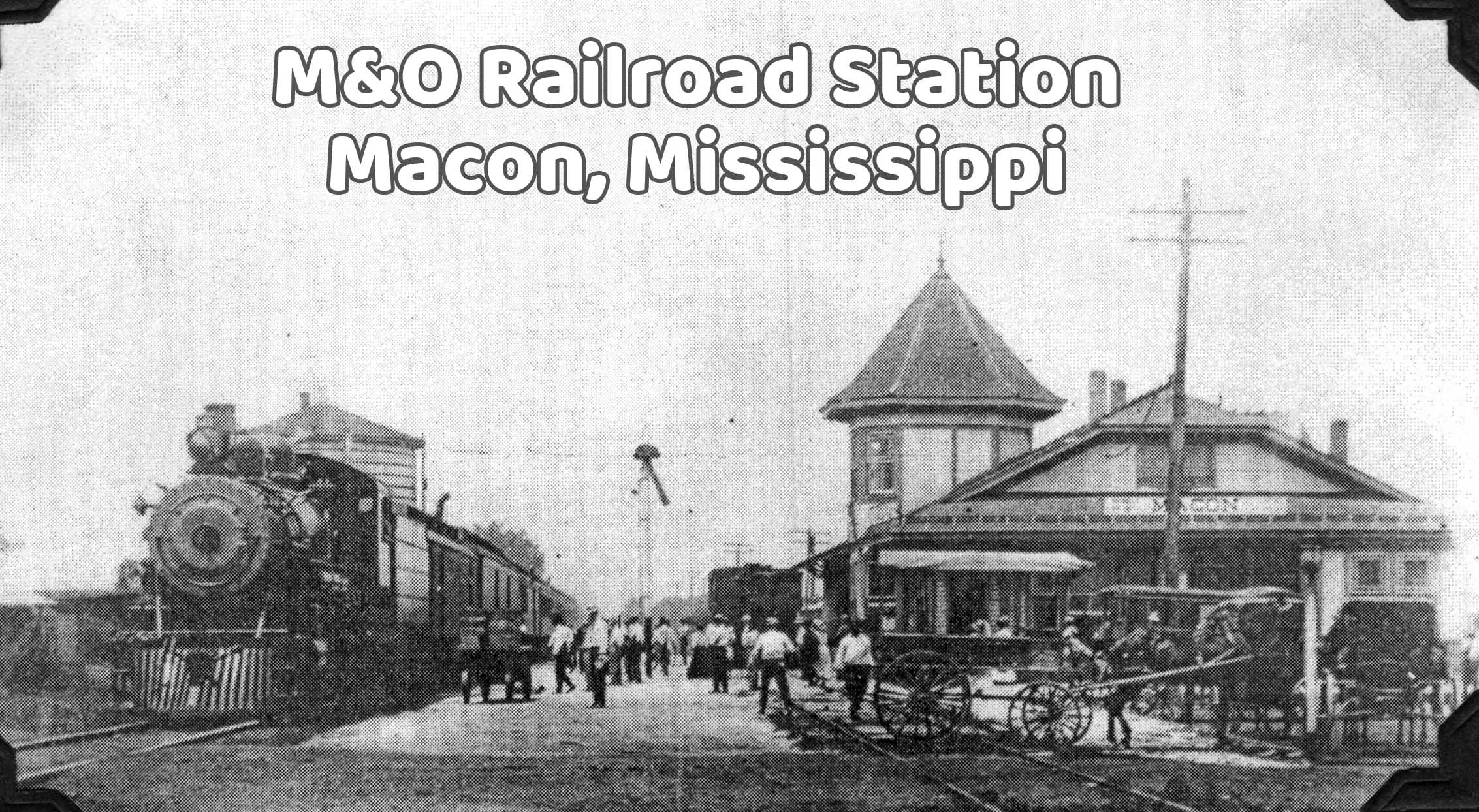 M & O Railroad Station in Macon, Mississippi